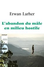 Abandon-male-milieu-hostile