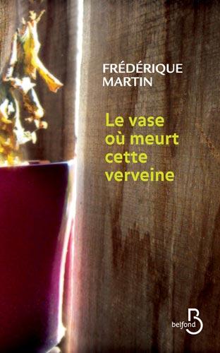 Frederique-Martin-Belfond-Le-Vase-ou-meurt-cette-verveine-312